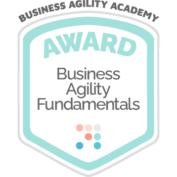 Award: Business Agility Fundamentals of Business Agility Academy